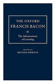 The Oxford Francis Bacon IV: The Advancement of Learning (The Oxford Francis Bacon, #4)
