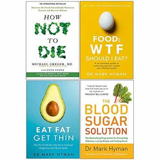How not to die, food wtf should i eat, eat fat get thin, blood sugar solution 4 books collection set