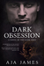 Dark Obsession (Pure/Dark Ones #8) by Aja James