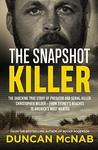 Book cover for The Snapshot Killer: The shocking true story of predator and serial killer Christopher Wilder - from Sydney's beaches to America's Most Wanted
