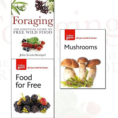 Foraging, Food For Free and Mushrooms Collection 3 Books Set - The Essential Guide to Free Wild Food, Collins Gem