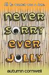 Never Sorry Ever Jolly