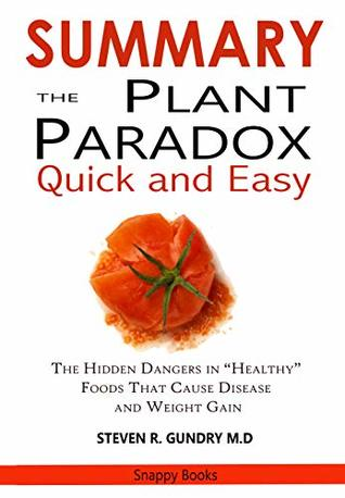 Summary Of The Plant Paradox Quick And Easy The Hidden Dangers In