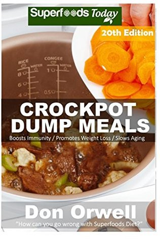 Crockpot Recipes: Over 230 Quick & Easy Gluten Free Low Cholesterol Whole Foods Recipes full of Antioxidants & Phytochemicals (Slow Cooking Natural Weight Loss Transformation) (Volume 14)