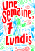Une semaine, 7 lundis by Jessica Brody