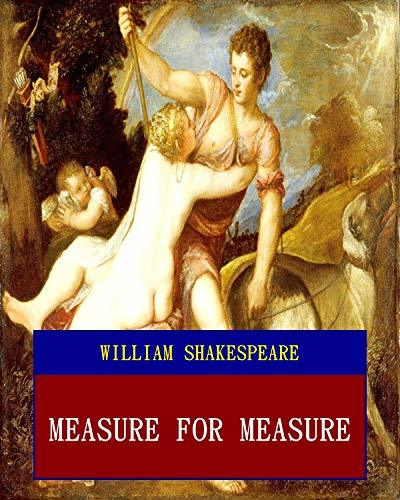 Measure For Measure (Unabridged) (ANNOTATED) (Great Classic Work Selected)