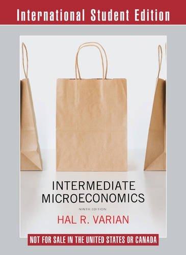 Intermediate Microeconomics a Modern Approach 9th International Student Edition + Workouts in Intermmediate Microeconomics