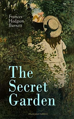 The Secret Garden (Illustrated Edition): Classic