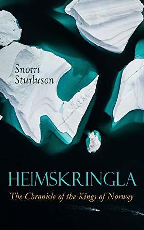 Heimskringla: The Chronicle of the Kings of Norway: Ynglinga, Halfdan Svarte, Harald Hårfagre, Håkon Góði, King Harald Grafeld, Olaf Tryggvason, Olaf II ... Magnus Góði, Harald Hardråde, Olaf Kyrre