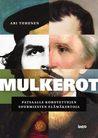 Mulkerot – Patsaalle korotettujen suurmiesten elämäkertoja
