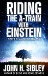 Riding the A-Train With Einstein: Notes of a Heretic Janitor