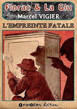 L'empreinte fatale (Florac & La Glu t. 3)