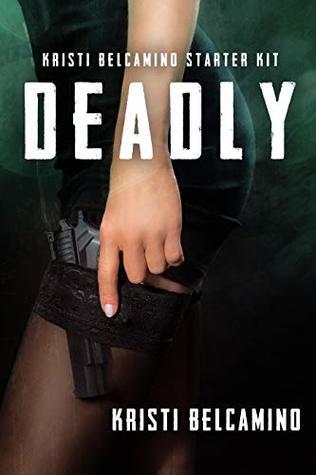 Deadly: Kristi Belcamino Starter Kit