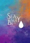 Sea May Be