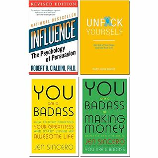 Influence the psychology of persuasion, unfck yourself, you are a badass, you are a badass at making money 4 books collection set