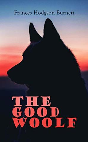 The Good Wolf: Including Barty Crusoe and His Man Saturday