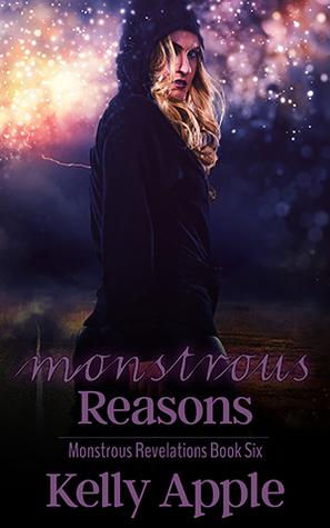 Monstrous Reasons (Monstrous Revelations, #6)
