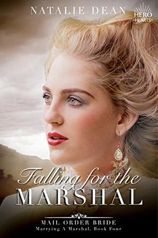 Falling for the Marshal: Mail Order Bride (Marrying a Marshal)