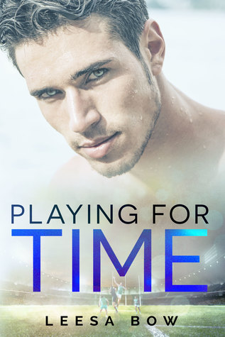 Playing for Time by Leesa Bow