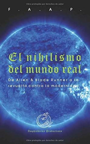 El Nihilismo Del Mundo Real De Alien Y Blade Runner A La Revuelta