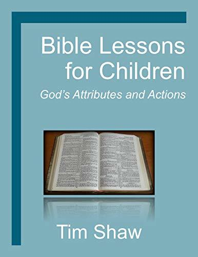 Bible Lessons for Children: God's Attributes and Actions