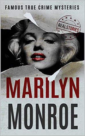 Marilyn Monroe: Famous True Crime Mysteries (Book 4)