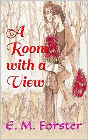 A Room with a View: (Annotated Edition)