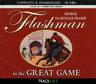 Flashman in the Great Game: Unabridged Audiobook 10CDs