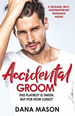 Accidental Groom (Accidental Love Book 1)