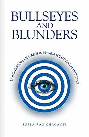 Bullseyes and Blunders: Lessons from 100 Cases in Pharmaceutical Marketing