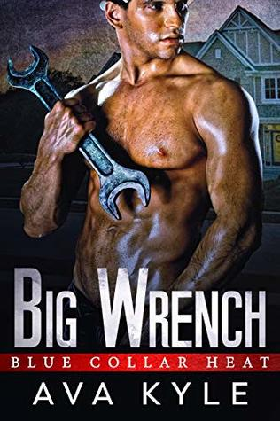 Big Wrench (Blue Collar Heat, #2)