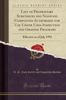 List of Proprietary Substances and Nonfood Compounds Authorized for Use Under USDA Inspection and Grading Programs: Effective as of July 1992