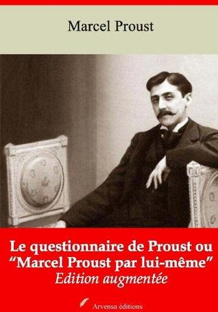 """Le questionnaire de Proust ou """"Marcel Proust par lui-même"""" (Nouvelle édition augmentée)"""