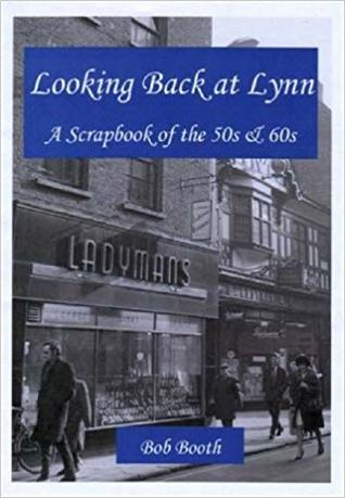 Looking Back At Lynn: A Scrapbook Of The 50s & 60s