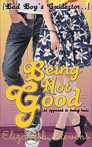 Being Not Good by Elizabeth   Stevens