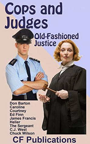 Cops and Judges: Old-Fashioned Justice