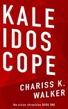 Kaleidoscope (The Vision Chronicles 1)