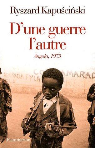 D'UNE GUERRE À L'AUTRE : ANGOLA 1975
