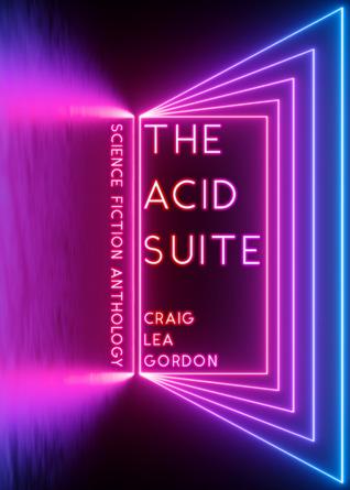 The Acid Suite by Craig Lea Gordon