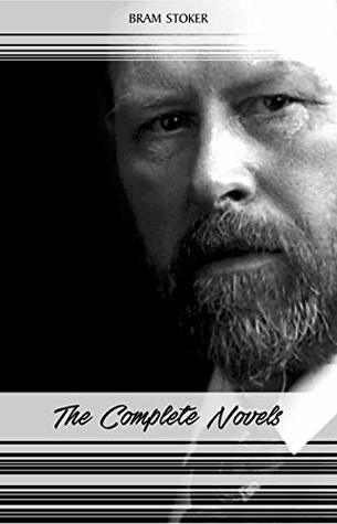 Bram Stoker: The Complete Novels