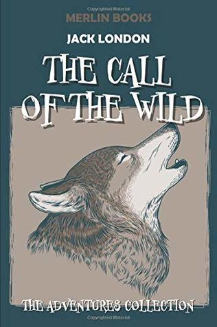 The Call Of The Wild: The Adventures Collection (Jack London Books)