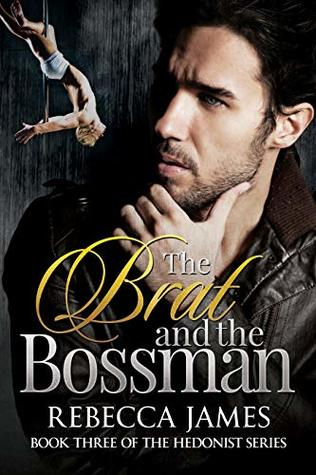 The Brat and the Bossman (The Hedonist #3)