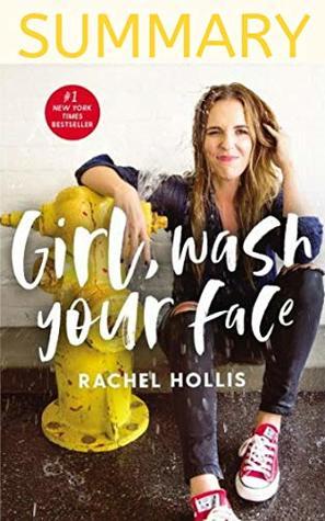 Summary Girl Wash Your Face by Rachel Hollis