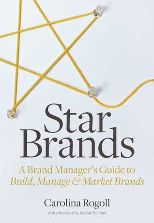 Star Brands: A Brand Manager's Guide to Build, Manage  Market Brands