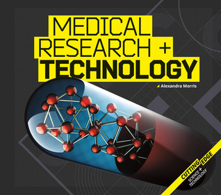 Medical Research and Technology (Cutting-Edge Science and Technology)