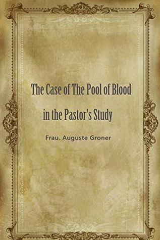 The Case of The Pool of Blood in the Pastor's Study