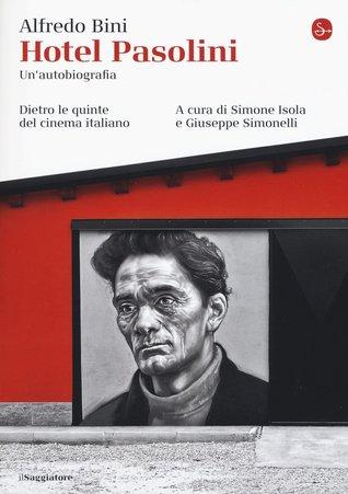 Hotel Pasolini. Un'autobiografia