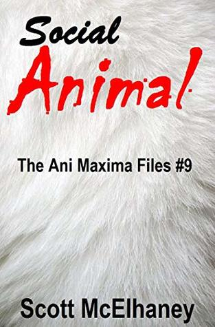 Social Animal: The Ani Maxima Files #9