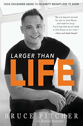 Larger Than Life: From Childhood Abuse to Celebrity Weight-Loss TV Show