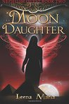Moon Daughter: Volume 1 (Nephilim Quest 2)